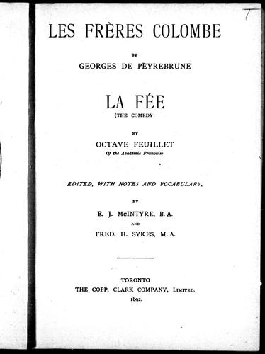 Download Les frères Colombe / by Georges de Peyrebrune.  La fée (The comedy ) / by Octave Feuillet ; edited with notes and vocabulary by E. J. McIntyre and Fred. H. Sykes