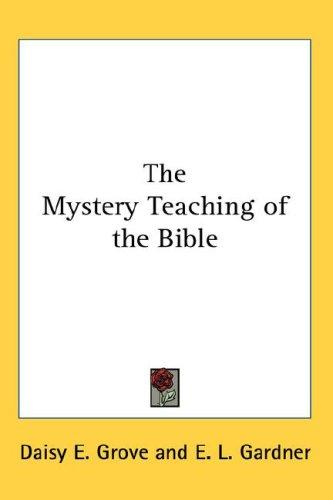 Download The Mystery Teaching of the Bible