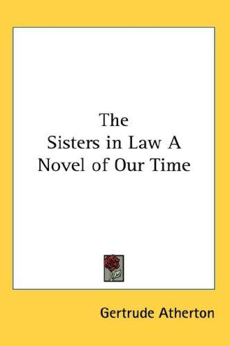 The Sisters in Law A Novel of Our Time