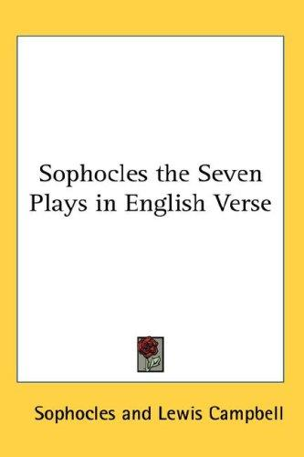 Sophocles the Seven Plays in English Verse