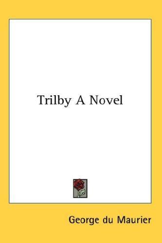Trilby A Novel