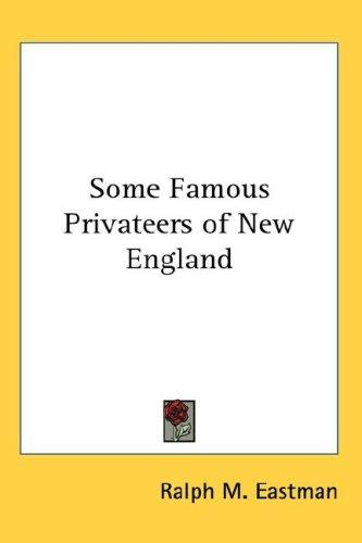 Some Famous Privateers of New England