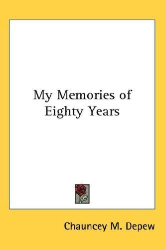 Download My Memories of Eighty Years