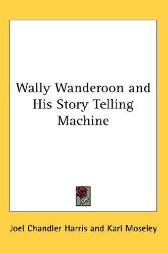 Wally Wanderoon and His Story Telling Machine