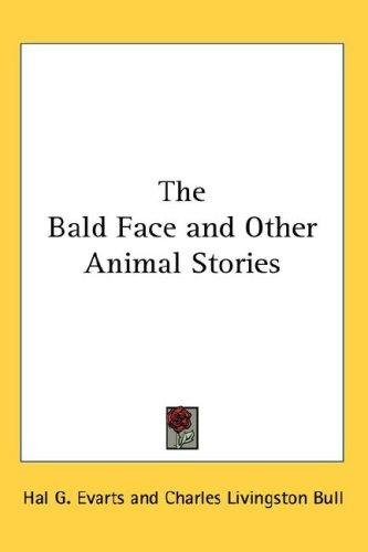 The Bald Face and Other Animal Stories