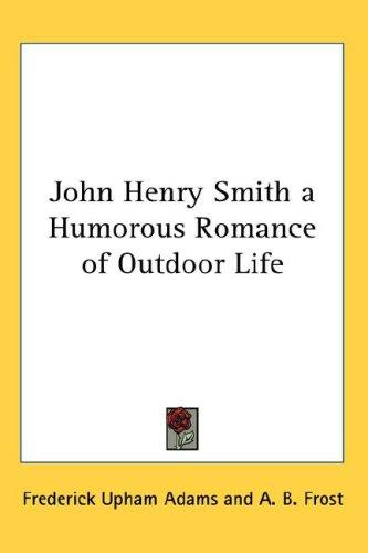 Download John Henry Smith a Humorous Romance of Outdoor Life