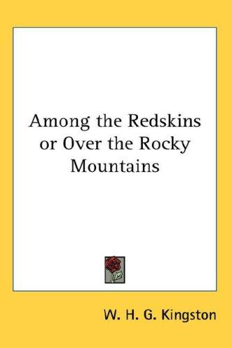 Download Among the Redskins or Over the Rocky Mountains