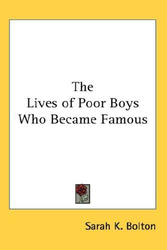 The Lives of Poor Boys Who Became Famous