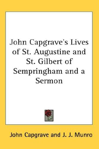 Download John Capgrave's Lives of St. Augustine and St. Gilbert of Sempringham and a Sermon