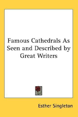 Download Famous Cathedrals As Seen and Described by Great Writers