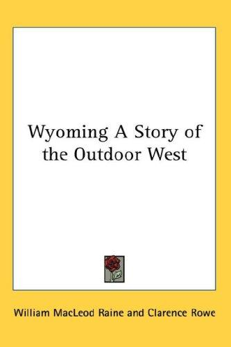 Download Wyoming A Story of the Outdoor West