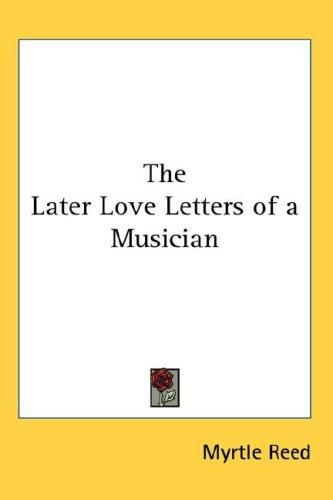 The Later Love Letters of a Musician