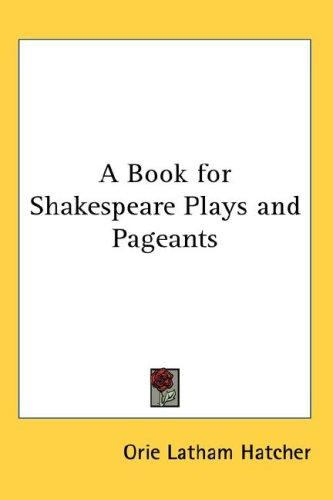 A Book for Shakespeare Plays and Pageants