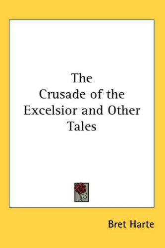 Download The Crusade of the Excelsior and Other Tales