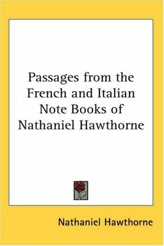 Passages from the French and Italian Note Books of Nathaniel Hawthorne