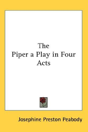 The Piper a Play in Four Acts