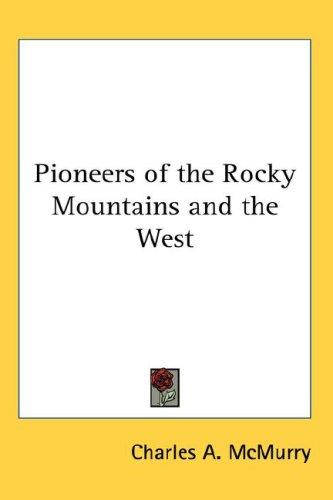 Download Pioneers of the Rocky Mountains and the West