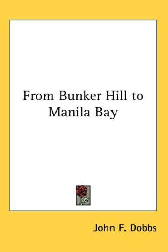 From Bunker Hill to Manila Bay