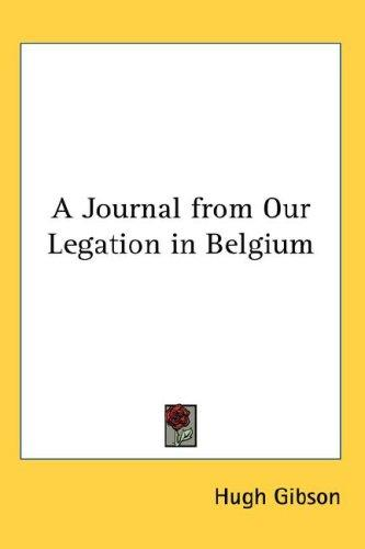 Download A Journal from Our Legation in Belgium