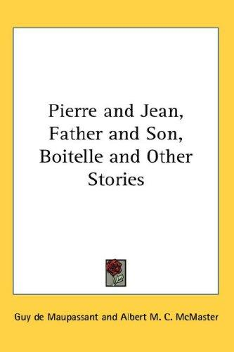 Download Pierre and Jean, Father and Son, Boitelle and Other Stories