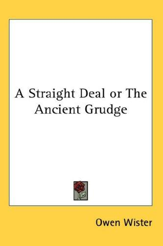 A Straight Deal or The Ancient Grudge