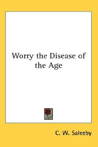 Download Worry the Disease of the Age