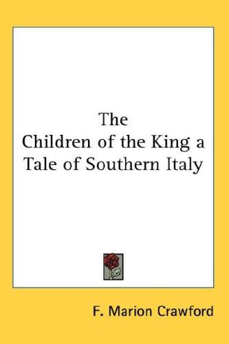Download The Children of the King a Tale of Southern Italy