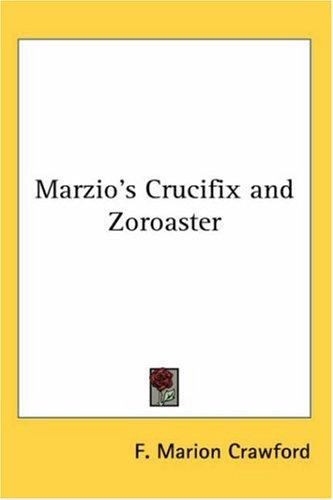 Marzio's Crucifix and Zoroaster