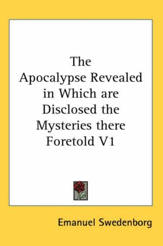Download The Apocalypse Revealed in Which are Disclosed the Mysteries there Foretold V1