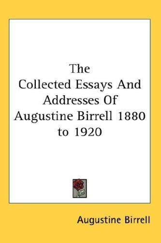 Download The Collected Essays And Addresses Of Augustine Birrell 1880 to 1920