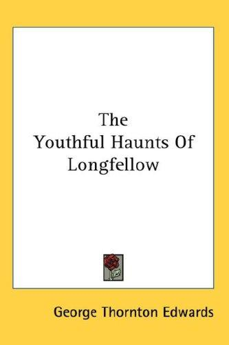 The Youthful Haunts Of Longfellow