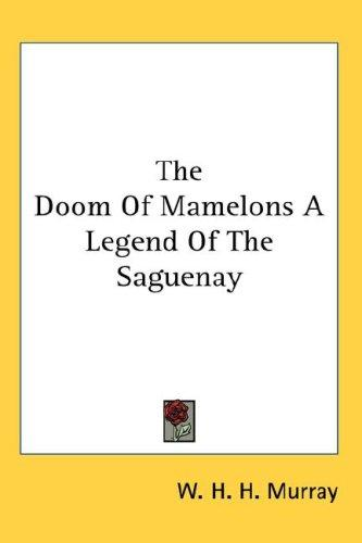 Download The Doom Of Mamelons A Legend Of The Saguenay