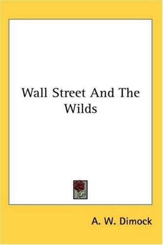 Download Wall Street And The Wilds