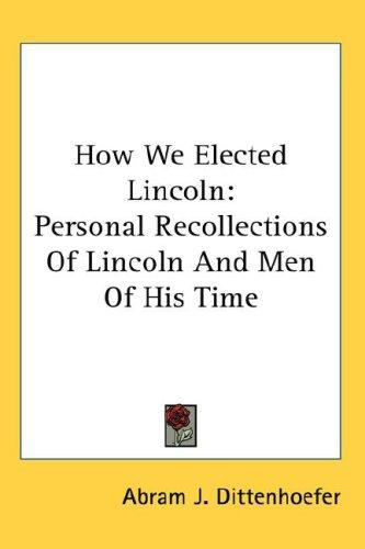 How We Elected Lincoln