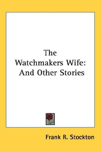 Download The Watchmaker's Wife And Other Stories