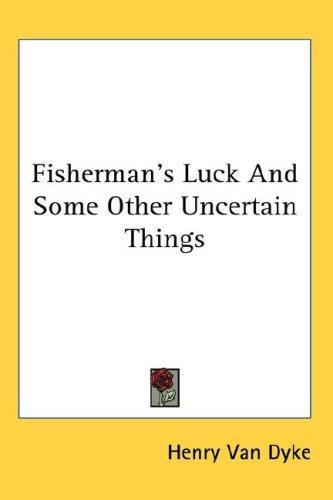 Fisherman's Luck And Some Other Uncertain Things