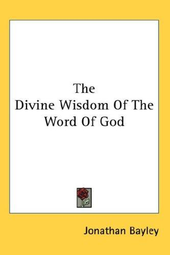 The Divine Wisdom Of The Word Of God