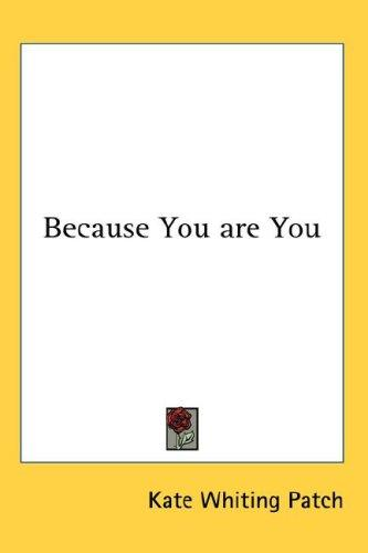Because You are You