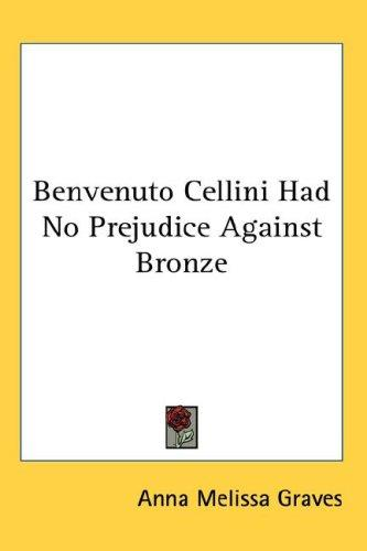 Benvenuto Cellini Had No Prejudice Against Bronze