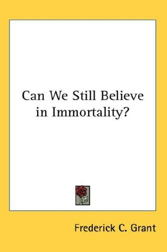 Can We Still Believe in Immortality?