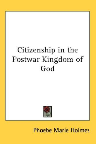 Download Citizenship in the Postwar Kingdom of God