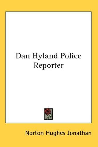 Dan Hyland Police Reporter