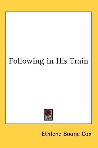 Following in His Train