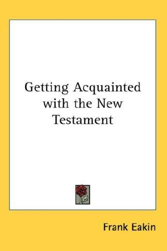 Download Getting Acquainted with the New Testament