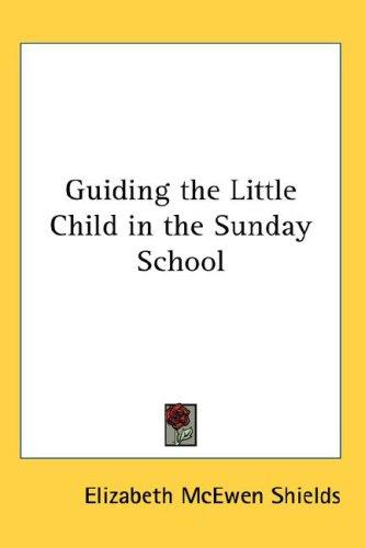 Download Guiding the Little Child in the Sunday School
