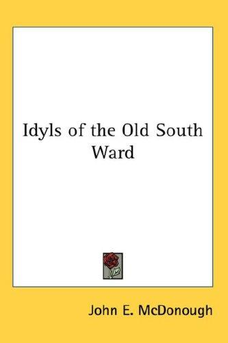 Idyls of the Old South Ward
