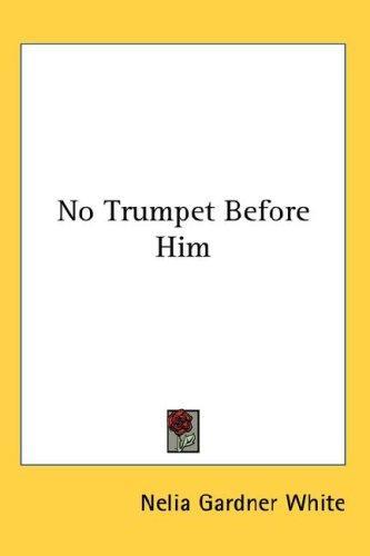 No Trumpet Before Him