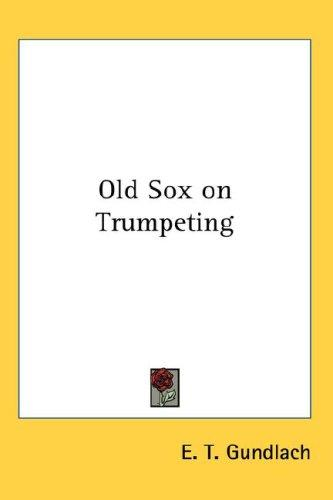 Old Sox on Trumpeting