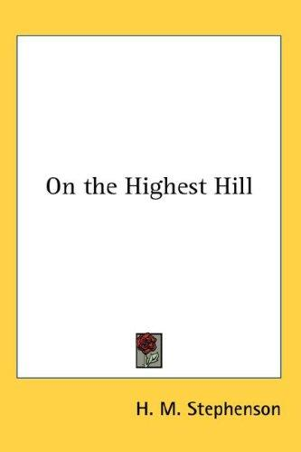 On the Highest Hill