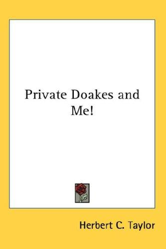 Private Doakes and Me!